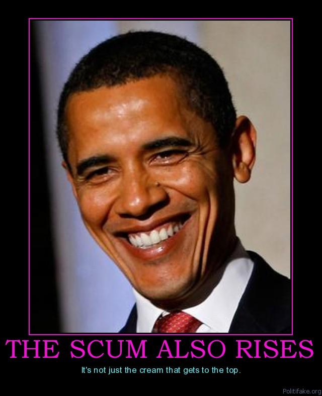 obama pond scum idiot