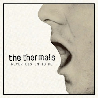 The+Thermals+ +Neverlisten452 The Thermals   Never Listen To Me (2010)