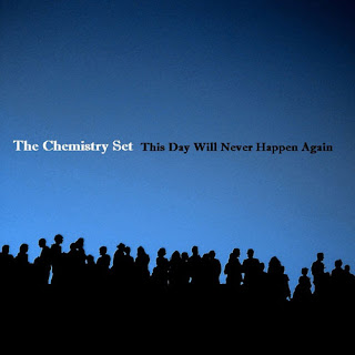 The+Chemistry+Set+ +This+Day+Will+Never+Happen+Again+%25282010%2529 The Chemistry Set   This Day Will Never Happen Again (2010)