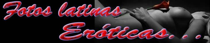 Fotos Latinas Eróticas