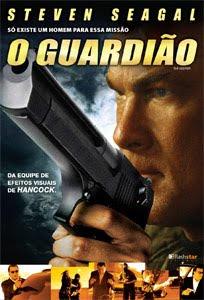 Assistir Filme Online – O GUARDIÃO -DUBLADO-AÇÃO-2009-COM STEVEN SEAGAL