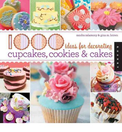 Book Review: 1000 Ideas for decorating cupcakes, cookies ...