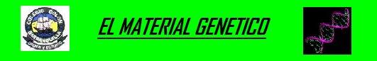 EL MATERIAL GENETICO