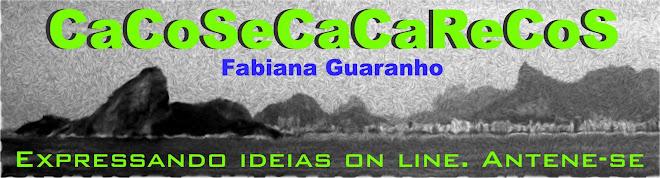 CaCoSeCaCaReCoS - Fabiana Guaranho