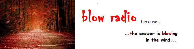 Blow radio