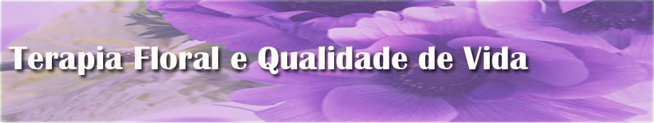 Terapia Floral e Qualidade de Vida