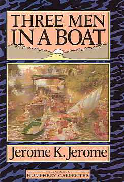 Three Men In A Boat- by Jerome K Jerome - The Writing Pages