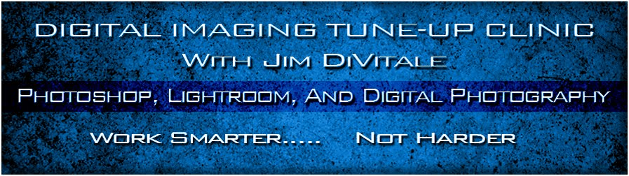 Digital Imaging Tune-up Clinic With Jim DiVitale