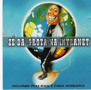 Zé da Roça - Zé da Grota Na Internet (Voz e Playback)