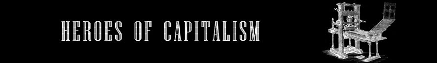 Heroes of Capitalism