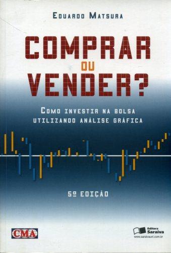 Comprar ou vender - de Eduardo Matsura: Livro