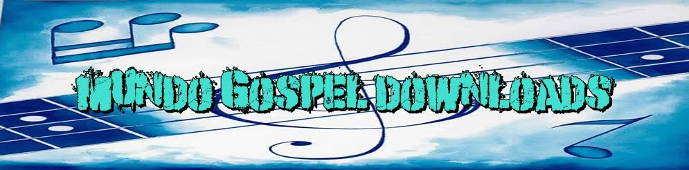 MUNDO GOSPEL DOWNLOADS