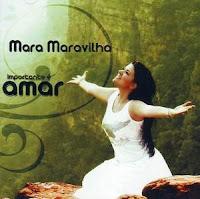 Mara Maravilha - Importante é Amar 2007