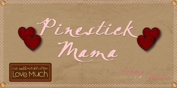 PineStick Mama