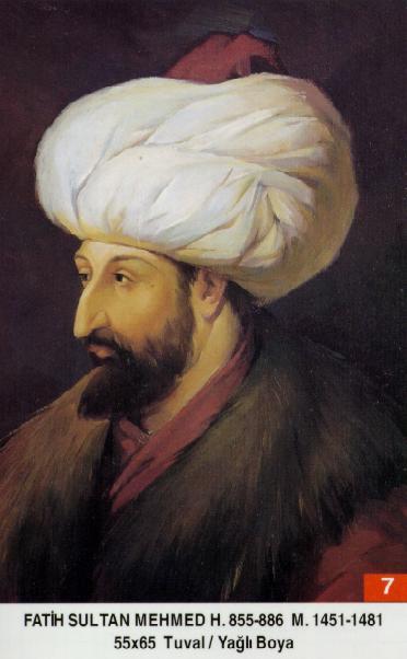 7- Fatih Sultan Mehmed (1444–1445, 1451–1481)