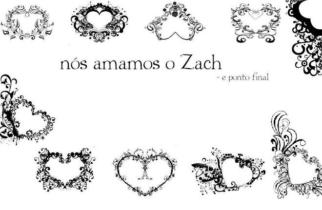 Nós Amamos o Zach