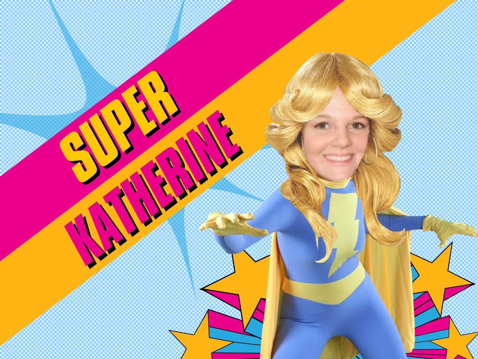 [superkatherine!.jpg]