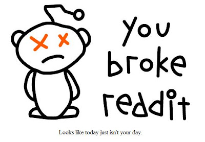 You broke Reddit
