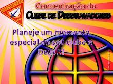 Concentração de Desbravadores- faça em seu Clube !!!