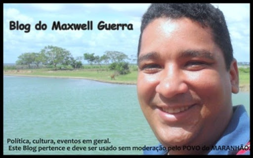 BLOG DO MAXWELL GUERRA