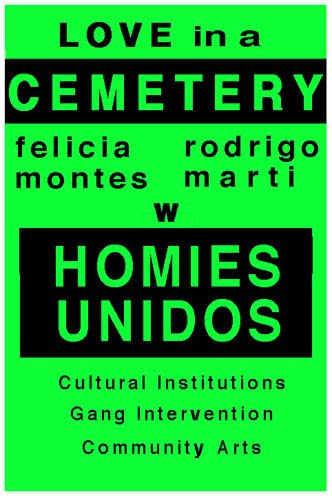 Love in a Cemetery: Montes, Marti w Homies Unidos