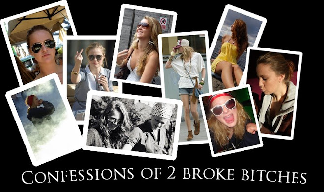 Confessions of 2 broke bitches