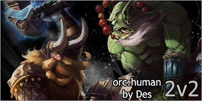 Orc-Human 2v2 Guide by Des