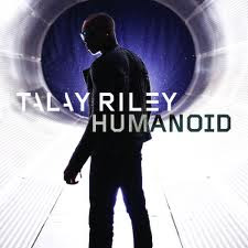 TALAY RILEY - HUMANOID (SINGLE)