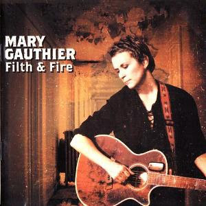 MARY GAUTHIER - Filth and Fire