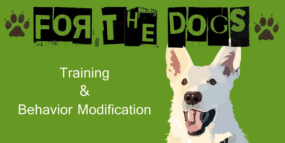 For The Dogs Training &amp; Behavior Modification