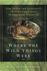 Where the Wild Things Were by William Stolzenburg