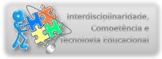 Interdisciplinaridade, Competências e Tecnologia