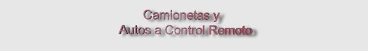 Camionetas - Autos a Control Remoto