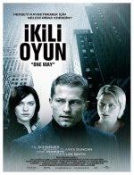 ikili Oyun - One Way (2006) Sinema Filmi