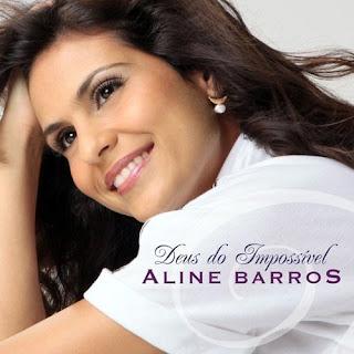 alinemb Aline Barros   Deus do Impossível