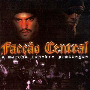 a marcha funebre prossegue Facçao Central   A marcha funebre Prossegue