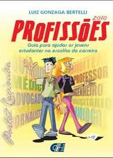 Profiss%C3%B5es+ +Guia+para+Jovens+ +Luiz+Gonzaga+Bertelli Profissões   Guia para Jovens   Luiz Gonzaga Bertelli