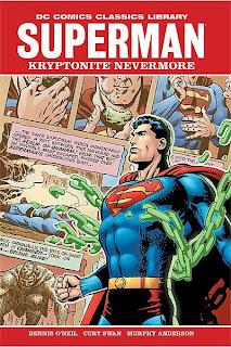 Review Superman Kryptonite Nevermore Dennis O'Neil Denny O'Neil Curt Swan Neal Adams Bronze Age DC Comics Classics Library Cover hardcover hc comic book