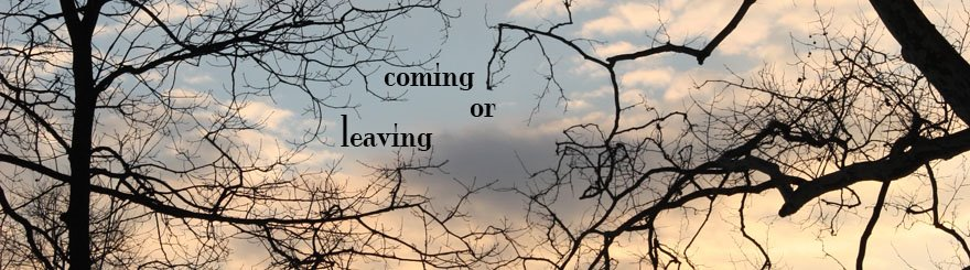 coming or leaving