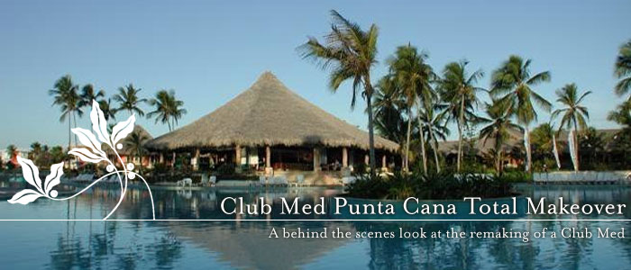 Club Med Punta Cana Total Makeover