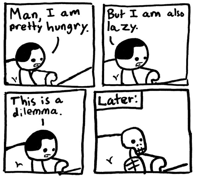 http://1.bp.blogspot.com/_9v6MaWdN8Ys/TGLqO_mpjTI/AAAAAAAAACw/2xZiRFgExc8/s1600/Hungry-LazyDilemma.png