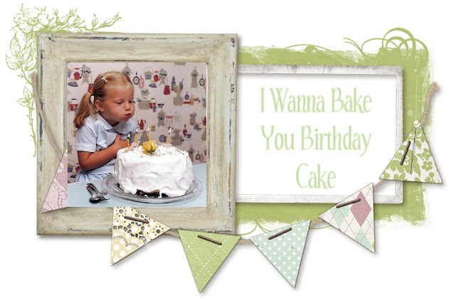 I Wanna Bake You Birthday Cake