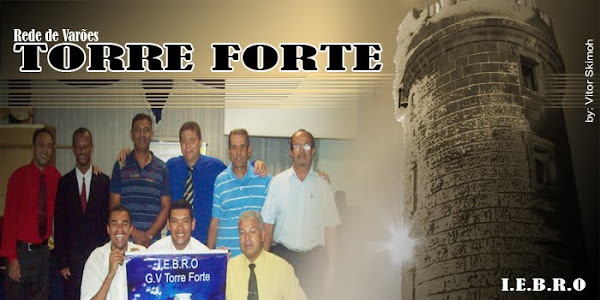 Grupo de Varões Torre Forte I.E.B.R.O