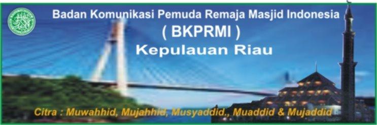 Badan Komunikasi Pemuda Remaja Masjid Indonesia (BKPRMI)  KEPULAUAN RIAU