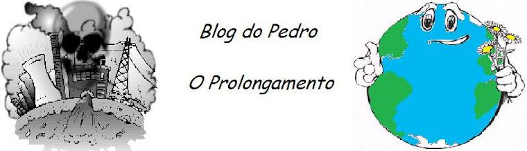 """Blog do Pedro """"O prolongamento"""""""