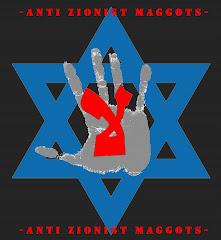 -anti zionist maggots-