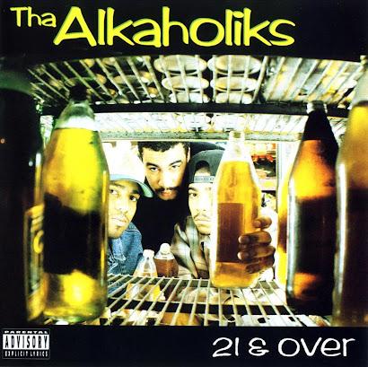 THA ALKAHOLIKS - 21 & OVER (1993)