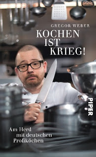 Gregor Weber - Kochen ist Krieg