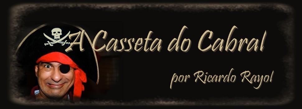A Casseta do Cabral