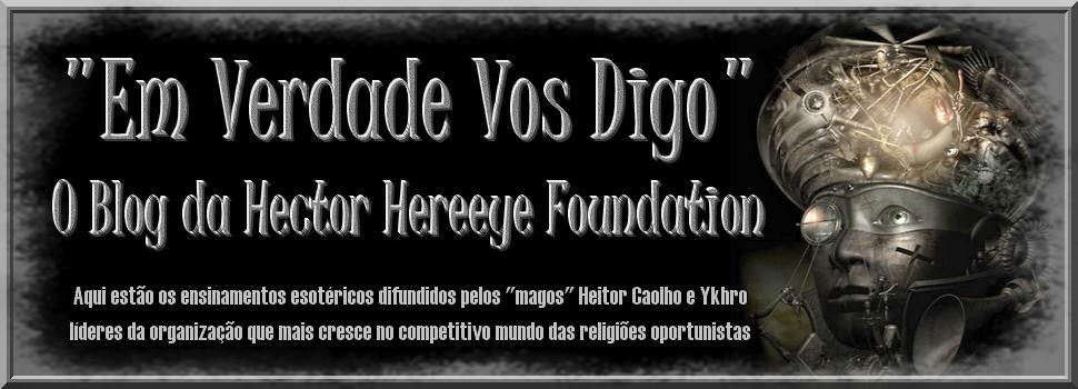 """""""Em verdade vos digo"""", o blog da Hector Hereeye Foundation"""